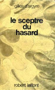 Le Sceptre du hasard de Gilles d' ARGYRE (Ailleurs et demain - Classiques)
