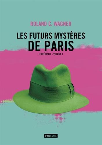 Les Futurs mystères de Paris - l'intégrale, volume I