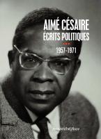 Aimé Césaire - Écrits Politiques III