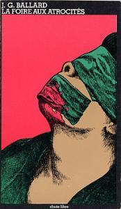 La Foire aux atrocités de James Graham BALLARD (Chute libre)