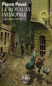 Le Royaume immobile de Pierre PEVEL (Folio SF)