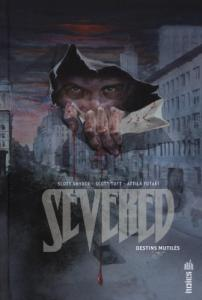 Severed, destins mutilés de Attila FUTAKI, Scott SNYDER, Scott TUFT (Urban indies)