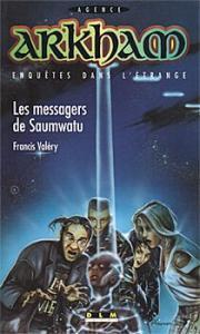 Les Messagers de Saumwatu de Francis  VALÉRY (Agence Arkham)