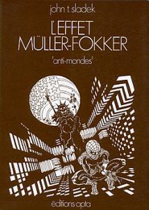 L'Effet Müller-Fokker de John Thomas SLADEK (Anti-mondes)