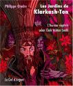 Les Jardins de Klarkash-Ton de Philippe GINDRE