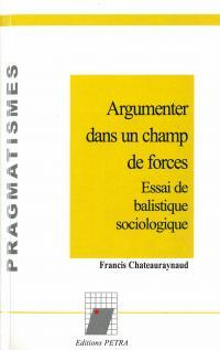 Argumenter dans un champ de forces : Essai de balistique sociologique