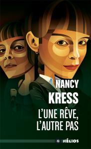 L'une rêve, l'autre pas de Nancy KRESS (Hélios)