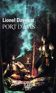 Port d'âmes de Lionel DAVOUST (Folio SF)