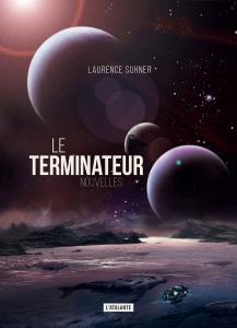 Le Terminateur de Laurence SUHNER (La Dentelle du Cygne)