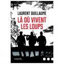 Là où vivent les loups de Laurent GUILLAUME