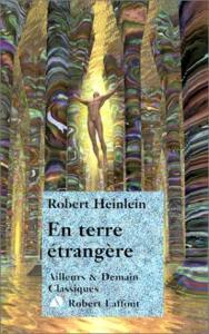 En terre étrangère de Robert A. HEINLEIN (Ailleurs et demain - Classiques)