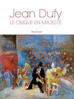 Jean Dufy, le cirque en majesté