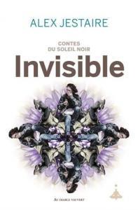 Invisible de Alex D. JESTAIRE (AU DIABLE VAUVERT)