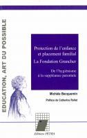 Protection de l'enfance et placement familial : La Fondation Grancher : De l'hygiénisme à la suppléance parentale