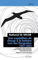Une expédition de chasse à la baleine aux îles Kerguelen, 1851-1853