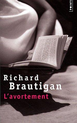 L'avortement : Une histoire romanesque en 1966