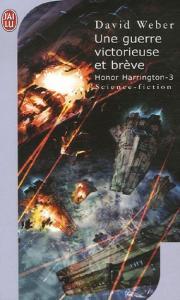 Une guerre victorieuse et brève de David WEBER (J'ai Lu SF)