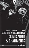 Crimes, aliens et châtiments de Pierre BORDAGE, Laurent  GENEFORT, Laurent WHALE (Hélios)
