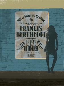 Le Rêve du Démiurge, l'intégrale - 3/3 de Francis BERTHELOT (Dystopia Workshop)