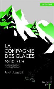 La Compagnie Des Glaces - Tomes 13 & 14 de G.-J. ARNAUD (FRENCH PULP)