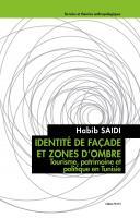 Identité de façade et zones d'ombre. Tourisme, patrimoine et politique en Tunisie
