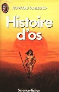Histoire d'os de Howard WALDROP (J'ai Lu SF)