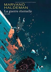 La Guerre éternelle (édition intégrale) de MARVANO, Joe HALDEMAN (Aire Libre)