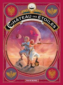 Le Château des étoiles tome 4 : Un Français sur Mars de Alex ALICE (Rue de Sèvres)