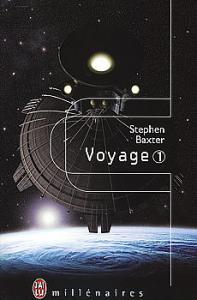 Voyage - 1 de Stephen BAXTER (Millénaires)