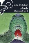 La Créode et autres récits futurs