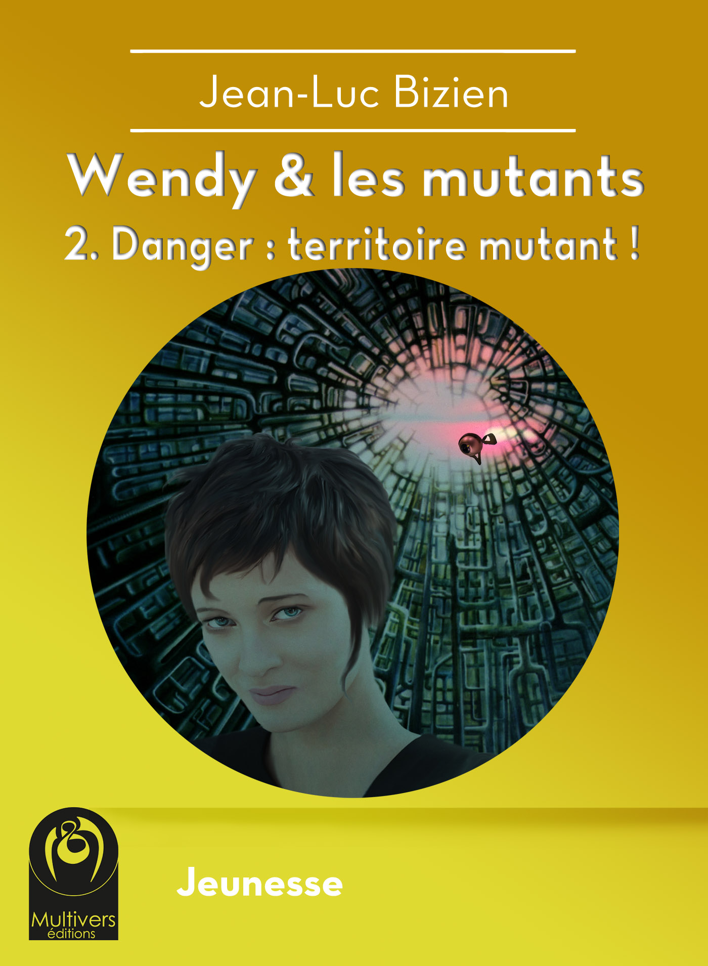 Wendy et les mutants, Tome 2 : Danger : territoire mutant !