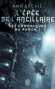 L'épée de l'Ancillaire de Ann LECKIE ( J'ai lu Science-fiction )