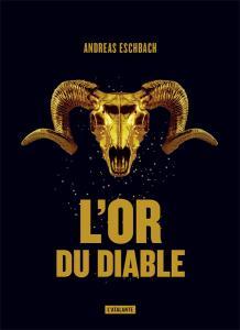 L'Or du diable de Andreas  ESCHBACH (La Dentelle du Cygne)