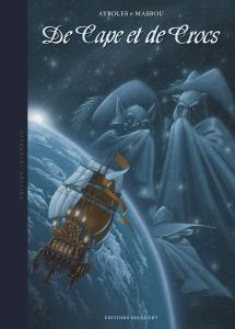 De Cape et de Crocs - Intégrale de Alain AYROLES, Jean-Luc MASBOU (Delcourt)