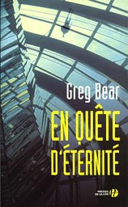 En quête d'éternité de Greg BEAR (PRESSES DE LA CITÉ)