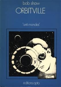 Orbitville de Bob SHAW (Anti-mondes)