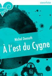 À l'est du Cygne de Michel DEMUTH