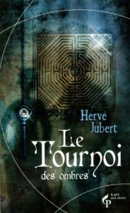 Le Tournoi des ombres de Hervé  JUBERT (Pandore)