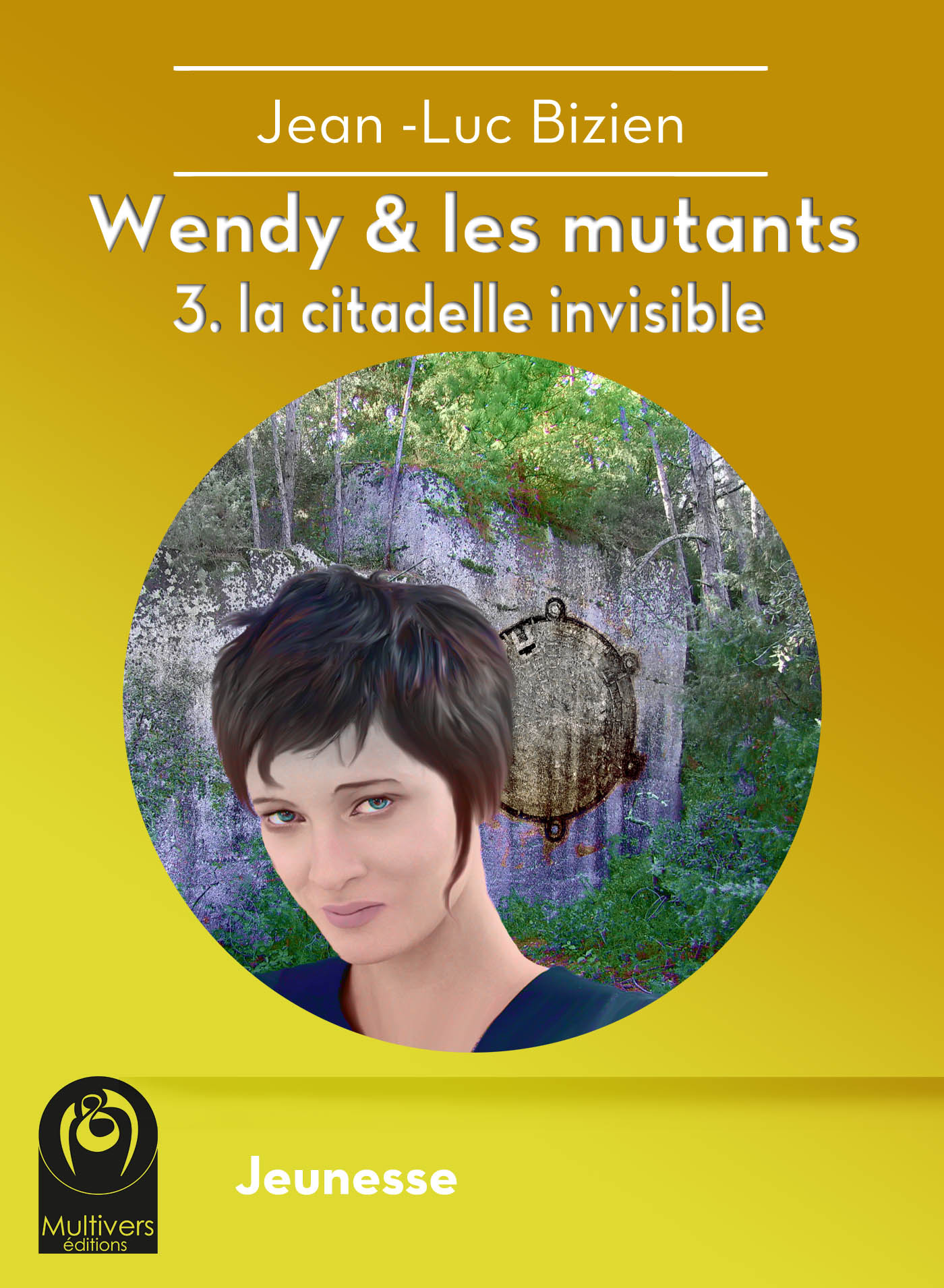 Wendy et les mutants, Tome 3 : La citadelle invisible