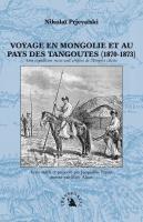 Voyage en Mongolie et au pays des Tangoutes (1870-1873)
