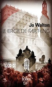 Le cercle de Farthing de Jo WALTON (Folio SF)