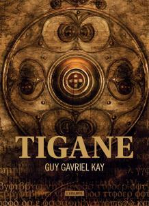 Tigane de Guy Gavriel KAY (La Dentelle du Cygne)