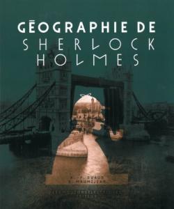 Géographie de Sherlock Holmes de Xavier MAUMÉJEAN, André-François RUAUD (La Bibliothèque rouge)