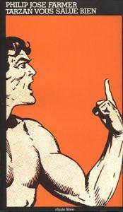 Tarzan vous salue bien de Philip Jose FARMER (Chute libre)
