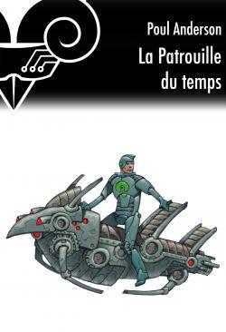 La Patrouille du Temps (nouvelle) de Poul ANDERSON