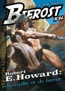 Bifrost n° 84 de Robert E. HOWARD, Gregory MANCHESS, Romain  LUCAZEAU, Christian LÉOURIER