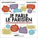 Je parle le parisien de Jean-Laurent CASSELY &  Camille SAFÉRIS