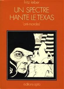 Un spectre hante le Texas de Fritz LEIBER (Anti-mondes)