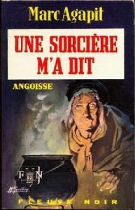 Une sorcière m'a dit de Marc AGAPIT (Angoisse)