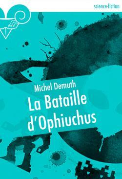 La Bataille d'Ophiuchus de Michel DEMUTH